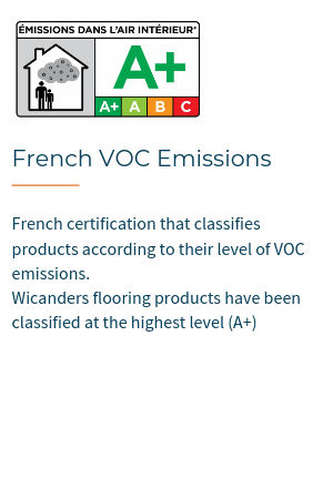 French certification that classifies products according to VOC emissions. Wicanders products have been classified at the highest level - A+.