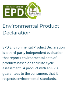 EPD Environmental Product Declaration is a third-party independent evaluation that reports environmental data of products based on their life cycle assessment. A product with an EPD guarantees to the consumers that it respects environmental standards
